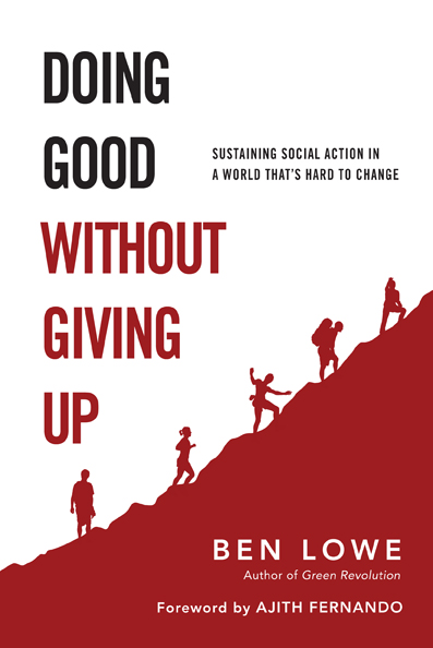 Cover of 'Doing Good Without Giving Up' by Ben Lowe
